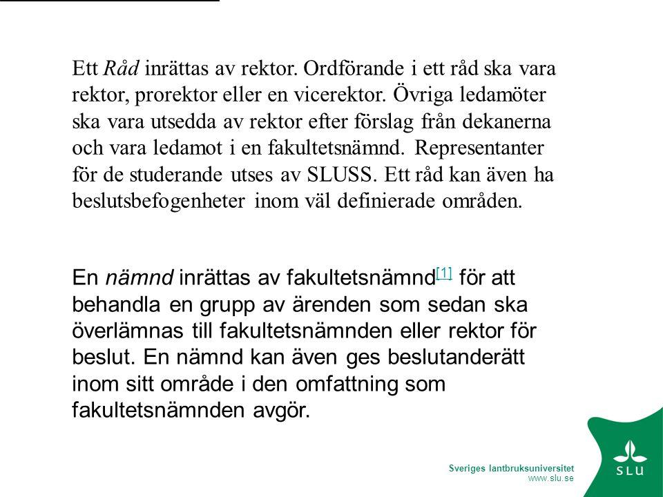 Sveriges lantbruksuniversitet www.slu.se Ett Råd inrättas av rektor.