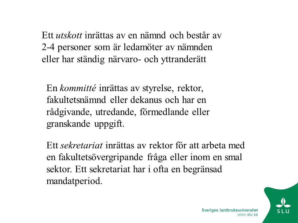 Sveriges lantbruksuniversitet www.slu.se Om fakulteterna inte är egna högskolor – Vad är de då.