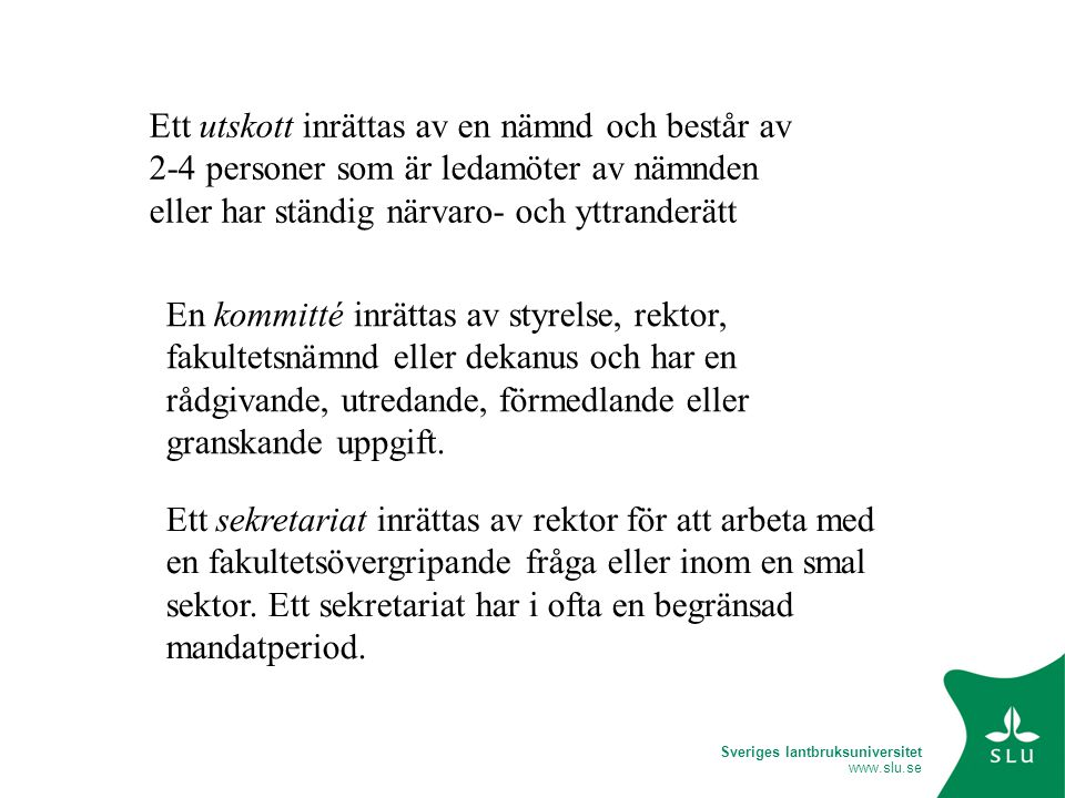 Sveriges lantbruksuniversitet www.slu.se Behövs fler?