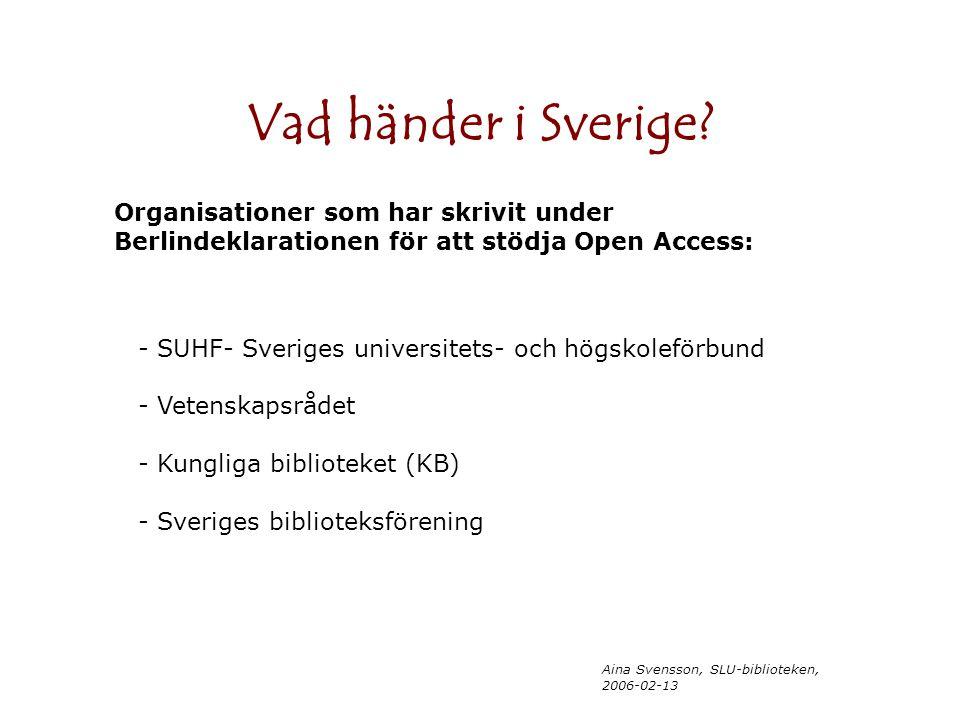 Aina Svensson, SLU-biblioteken, 2006-02-13 Vad händer i Sverige.