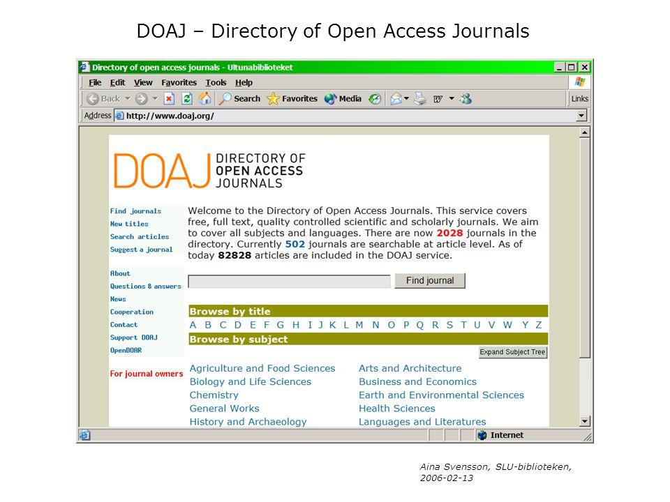 Aina Svensson, SLU-biblioteken, 2006-02-13 DOAJ – Directory of Open Access Journals