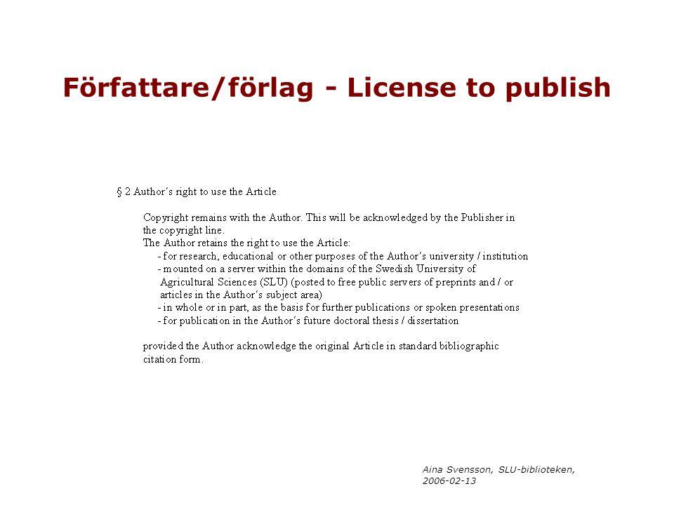 Aina Svensson, SLU-biblioteken, 2006-02-13 Författare/förlag - License to publish