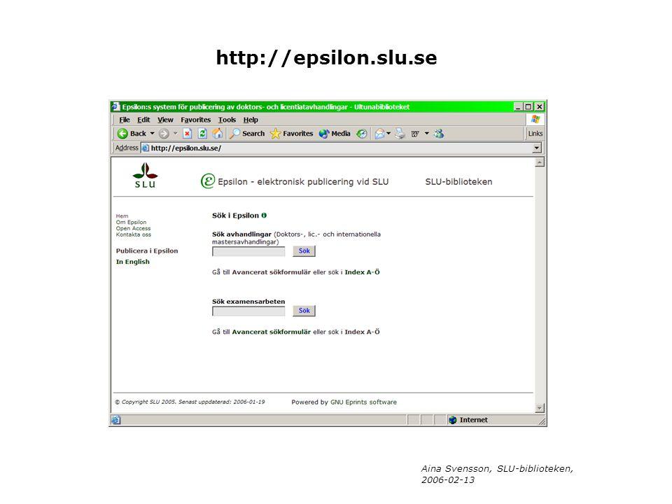 Aina Svensson, SLU-biblioteken, 2006-02-13 http://epsilon.slu.se