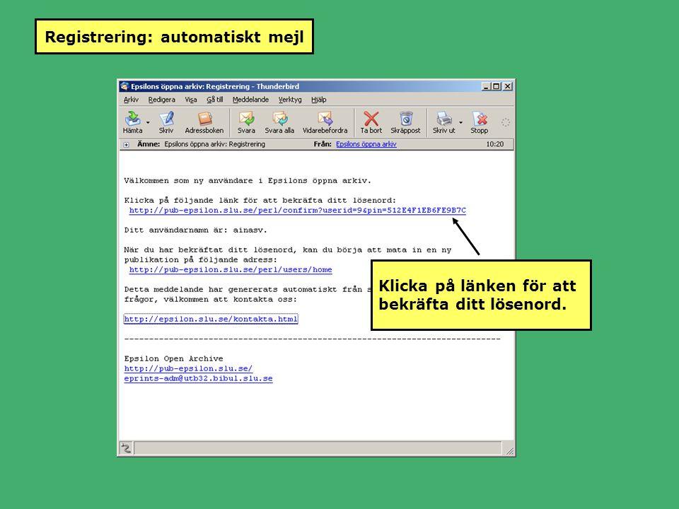 Registrering: automatiskt mejl Klicka på länken för att bekräfta ditt lösenord.