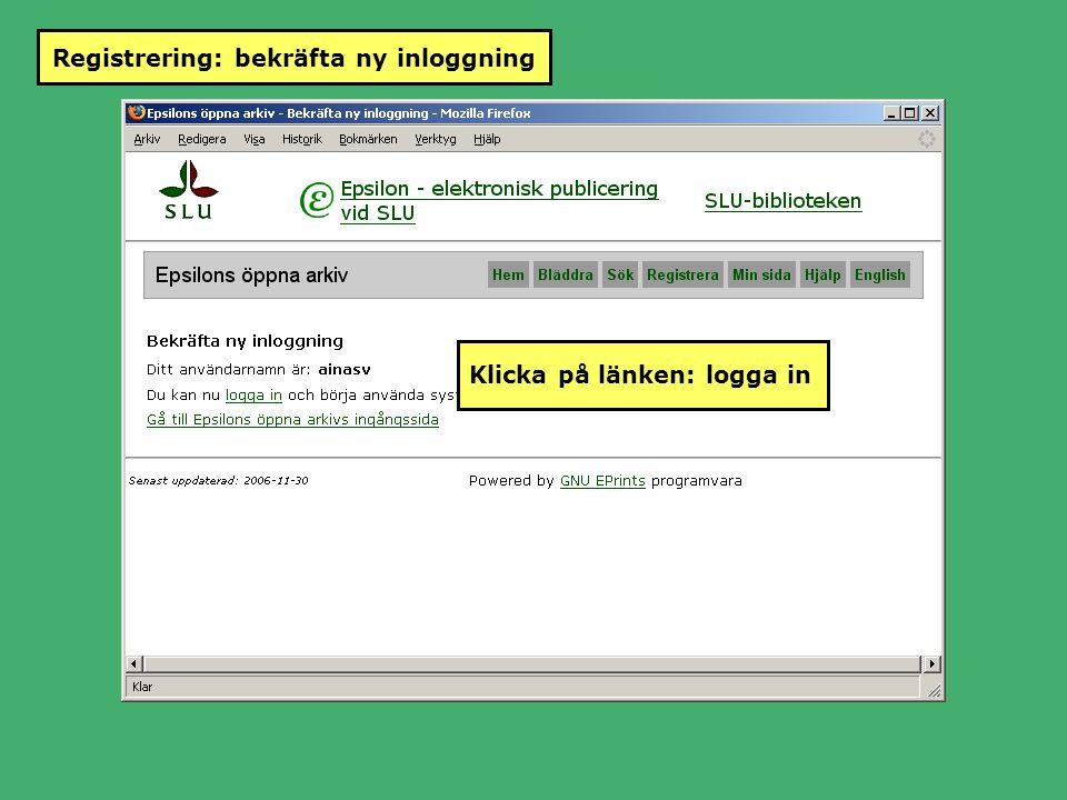 Registrering: bekräfta ny inloggning Klicka på länken: logga in
