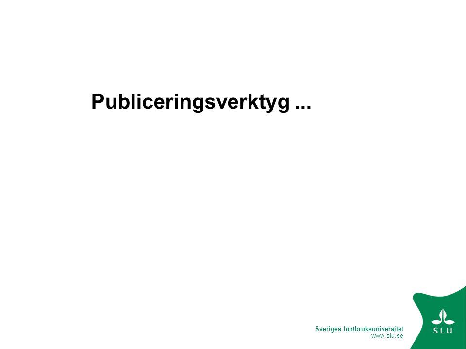 Sveriges lantbruksuniversitet www.slu.se Fria programvaror för e-publicering Archimede ARNO CDSware DSpace Eprints Fedora Greenstone i-Tor MyCoRe OPUS