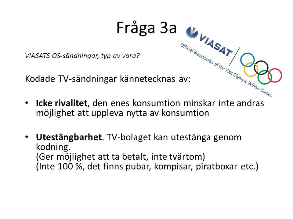 Fråga 3a VIASATS OS-sändningar, typ av vara.