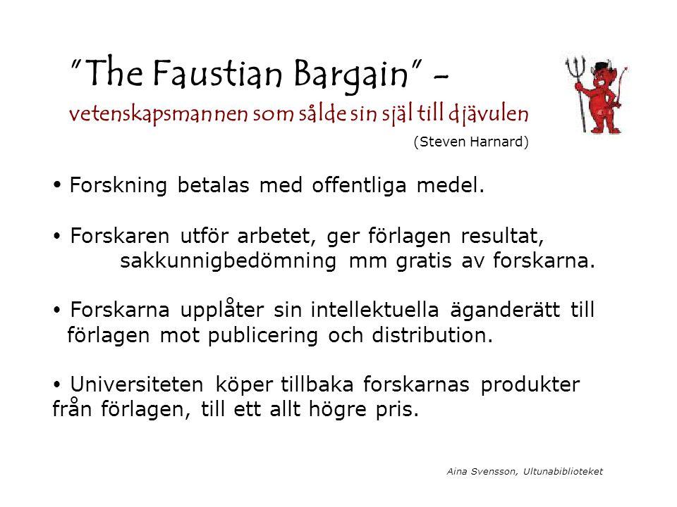 """Aina Svensson, Ultunabiblioteket """"The Faustian Bargain"""" - vetenskapsmannen som sålde sin själ till djävulen  Forskning betalas med offentliga medel."""