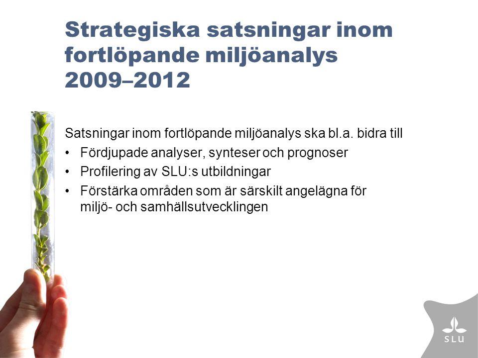 Strategiska satsningar inom fortlöpande miljöanalys 2009–2012 Satsningar inom fortlöpande miljöanalys ska bl.a.