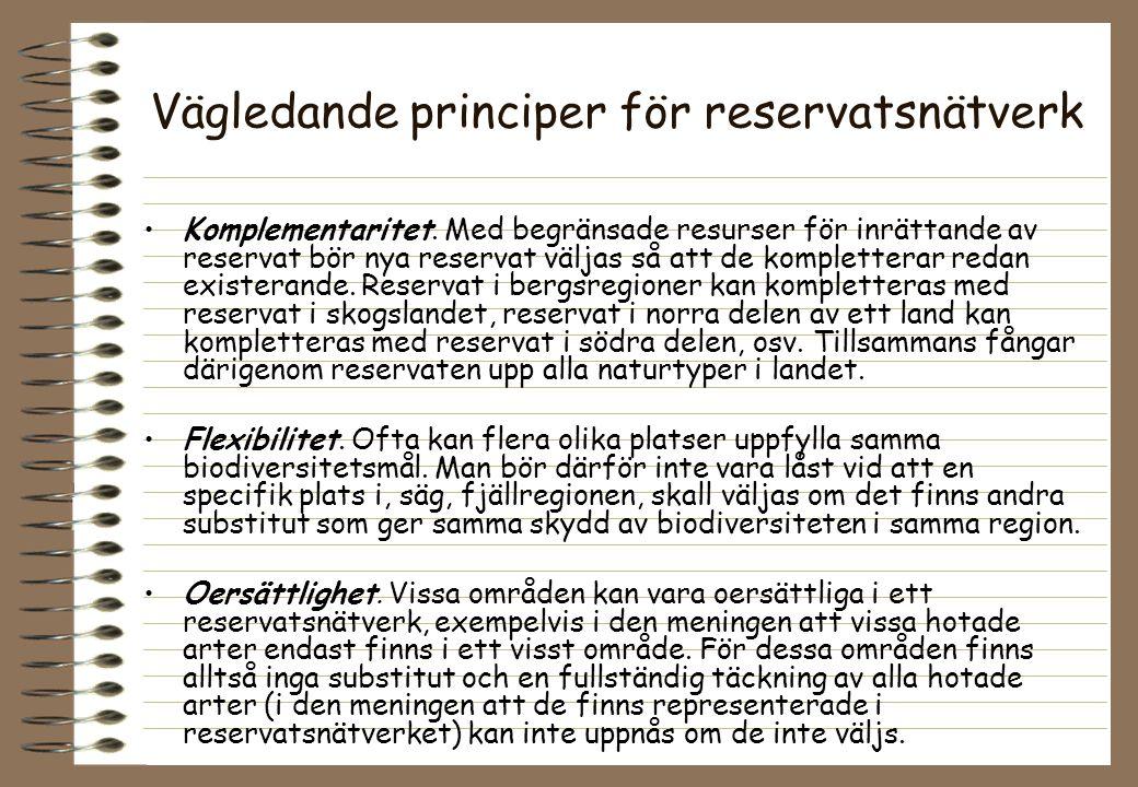 Vägledande principer för reservatsnätverk Komplementaritet. Med begränsade resurser för inrättande av reservat bör nya reservat väljas så att de kompl