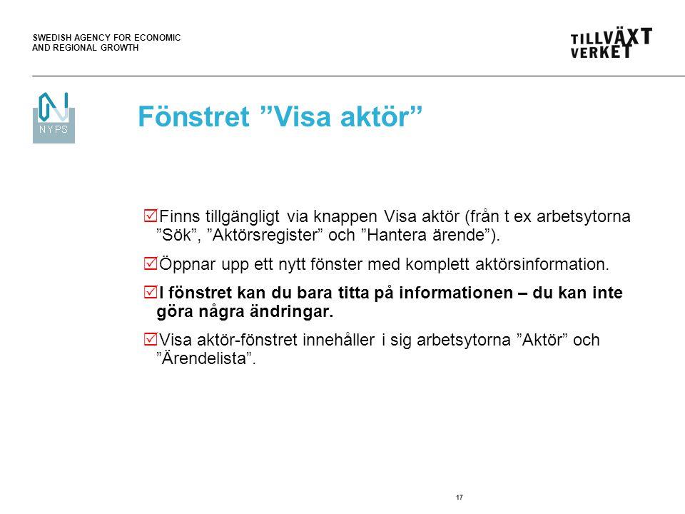 """SWEDISH AGENCY FOR ECONOMIC AND REGIONAL GROWTH 17  Finns tillgängligt via knappen Visa aktör (från t ex arbetsytorna """"Sök"""", """"Aktörsregister"""" och """"Ha"""