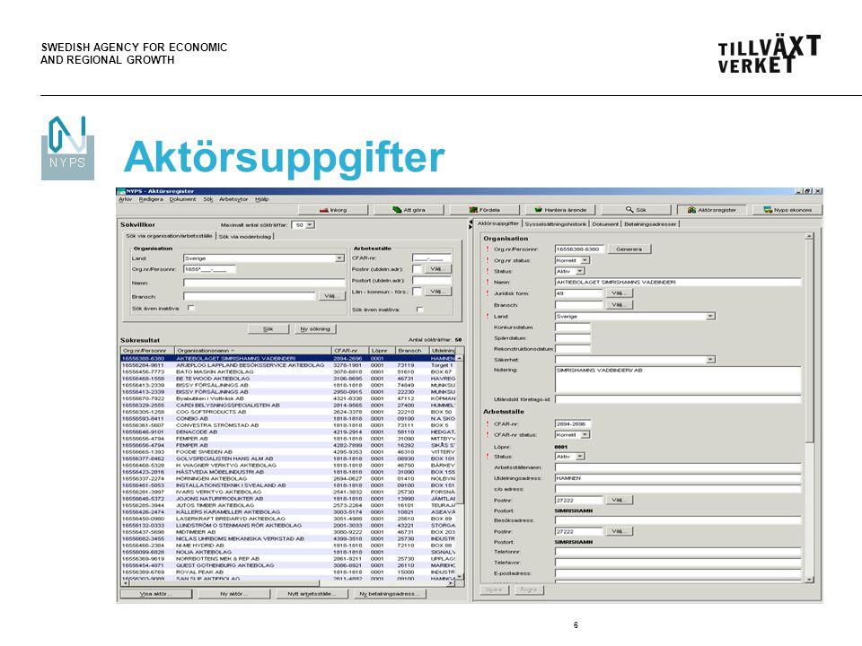 SWEDISH AGENCY FOR ECONOMIC AND REGIONAL GROWTH 17  Finns tillgängligt via knappen Visa aktör (från t ex arbetsytorna Sök , Aktörsregister och Hantera ärende ).