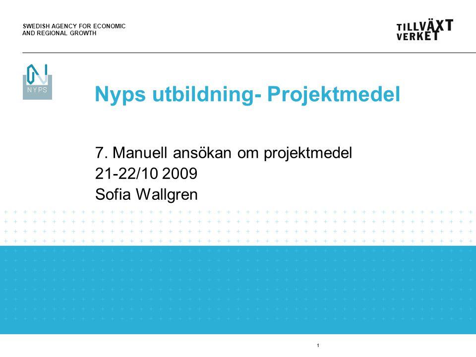 SWEDISH AGENCY FOR ECONOMIC AND REGIONAL GROWTH 2 Registrera ansökan i Inkorgen (manuell) 1.