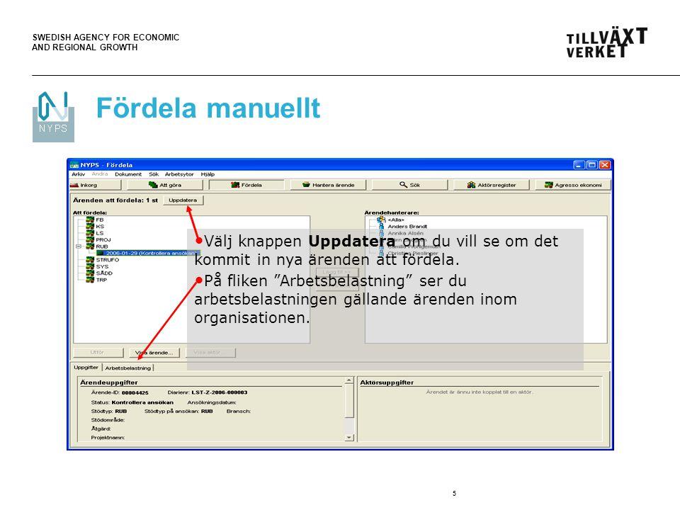 SWEDISH AGENCY FOR ECONOMIC AND REGIONAL GROWTH 5 Fördela manuellt Välj knappen Uppdatera om du vill se om det kommit in nya ärenden att fördela.