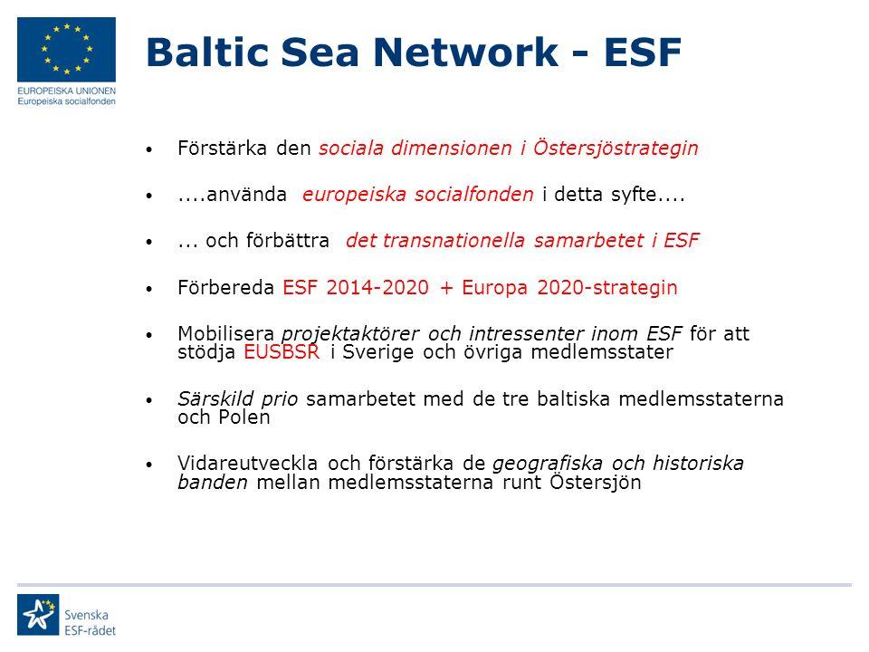Baltic Sea Network - ESF Förstärka den sociala dimensionen i Östersjöstrategin....använda europeiska socialfonden i detta syfte....... och förbättra d