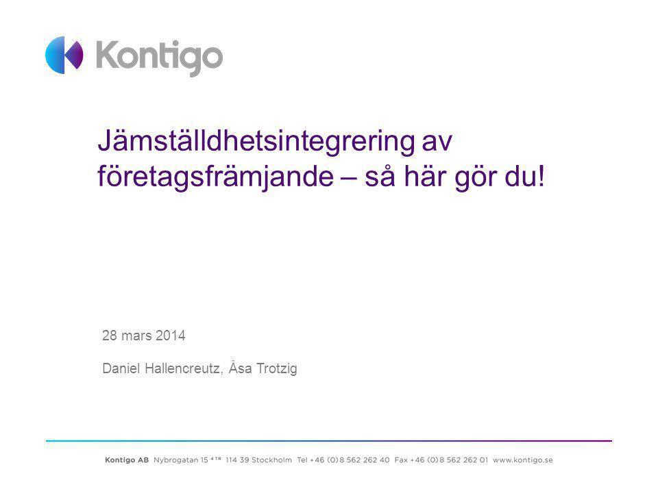 Jämställdhetsintegrering av företagsfrämjande – så här gör du! 28 mars 2014 Daniel Hallencreutz, Åsa Trotzig
