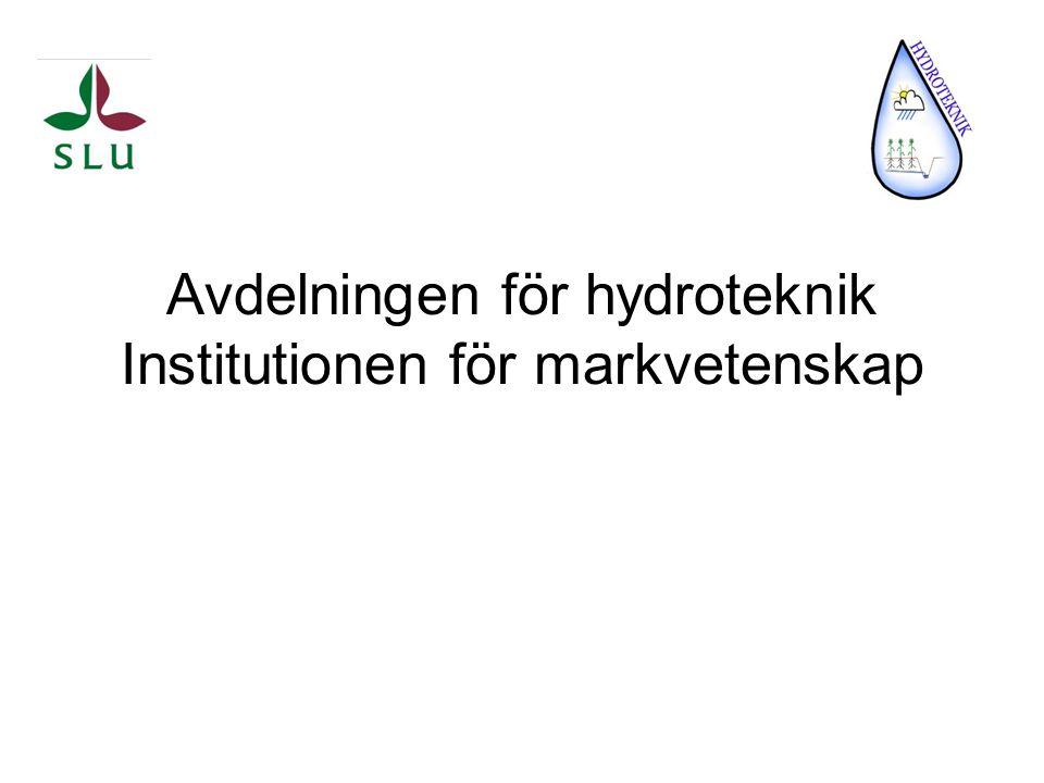 Avdelningen för hydroteknik Institutionen för markvetenskap