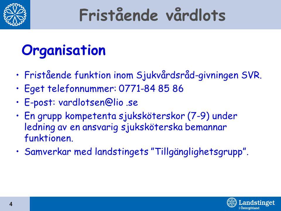 Fristående vårdlots 4 Fristående funktion inom Sjukvårdsråd-givningen SVR.