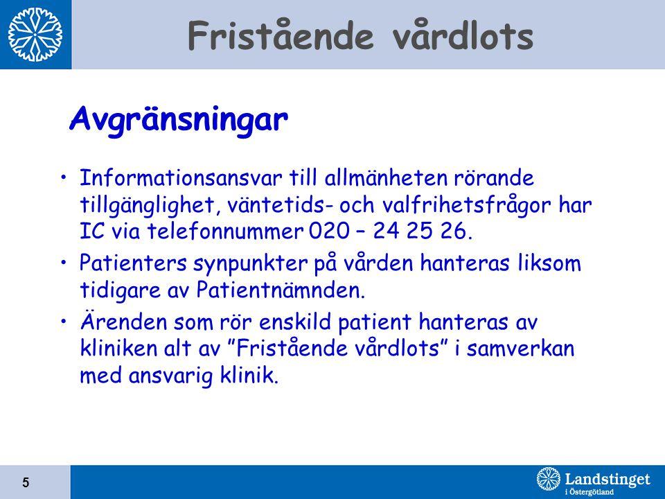 Fristående vårdlots 5 Informationsansvar till allmänheten rörande tillgänglighet, väntetids- och valfrihetsfrågor har IC via telefonnummer 020 – 24 25 26.
