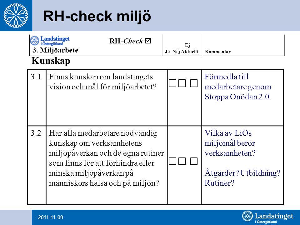 2011-11-08 RH-check miljö 3.1Finns kunskap om landstingets vision och mål för miljöarbetet.