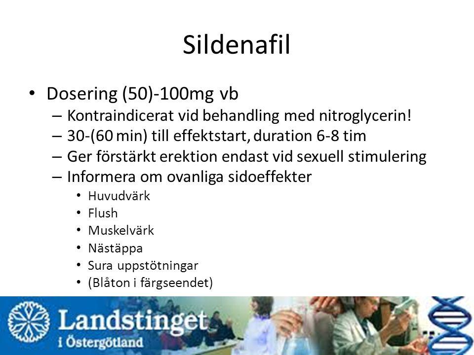 Sildenafil Dosering (50)-100mg vb – Kontraindicerat vid behandling med nitroglycerin.