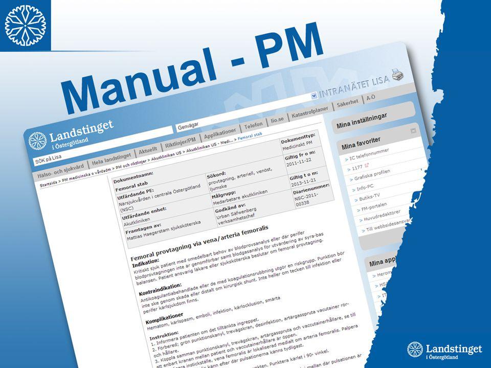Lägga in ett PM – så här gör man… Klicka på knappen PM/Riktlinjer i den horisontella grå menyn på Lisas startsida.