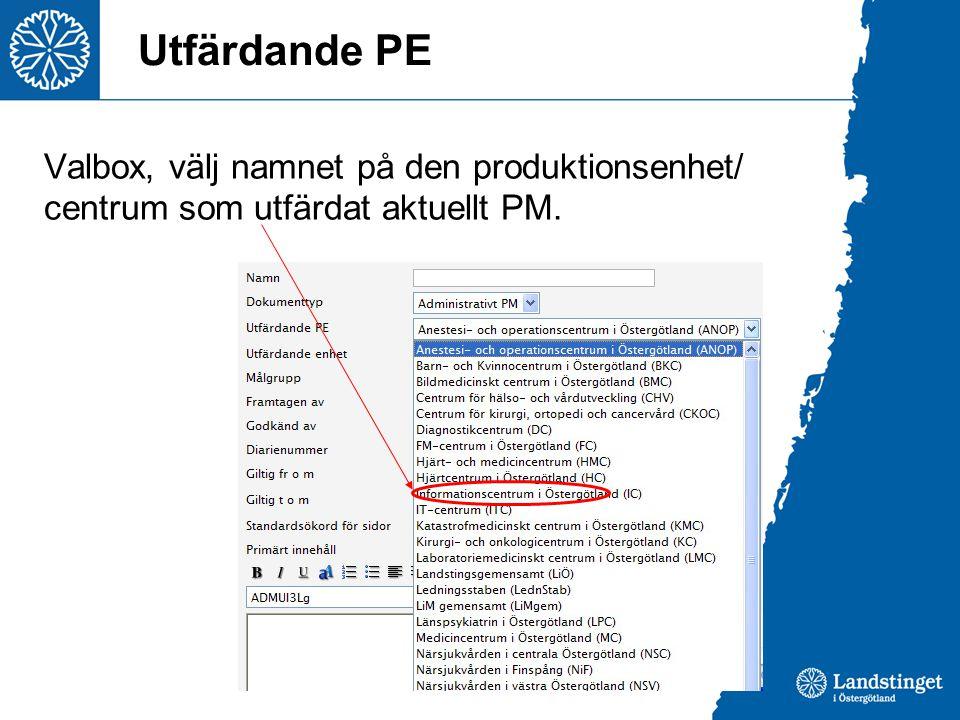 Utfärdande PE Valbox, välj namnet på den produktionsenhet/ centrum som utfärdat aktuellt PM.
