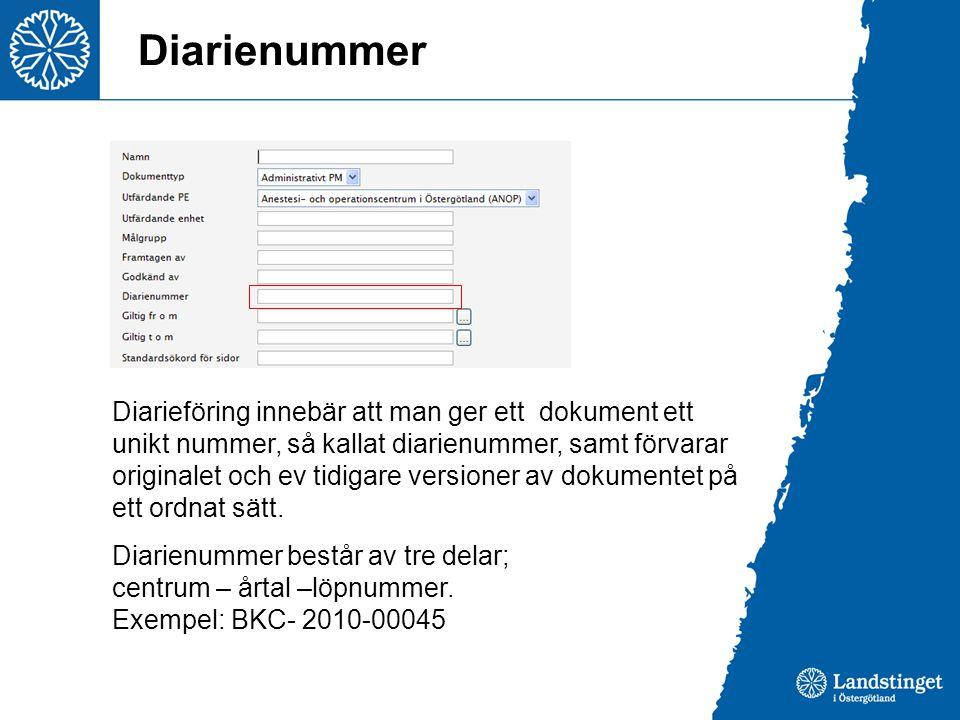 Diarienummer Diarieföring innebär att man ger ett dokument ett unikt nummer, så kallat diarienummer, samt förvarar originalet och ev tidigare versione
