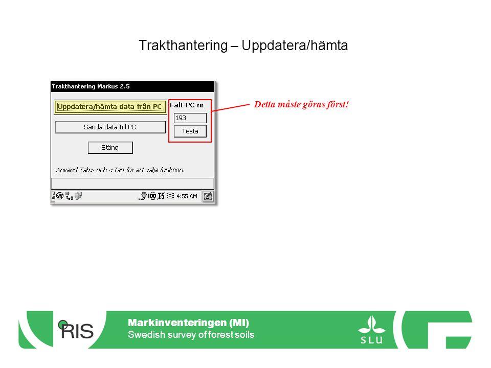 Markinventeringen (MI) Swedish survey of forest soils Trakthantering – Sända data till PC