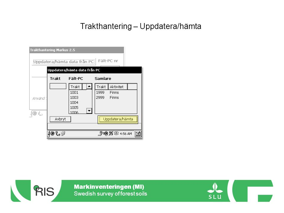 Markinventeringen (MI) Swedish survey of forest soils Trakthantering – Sända data till PC Fält-PC