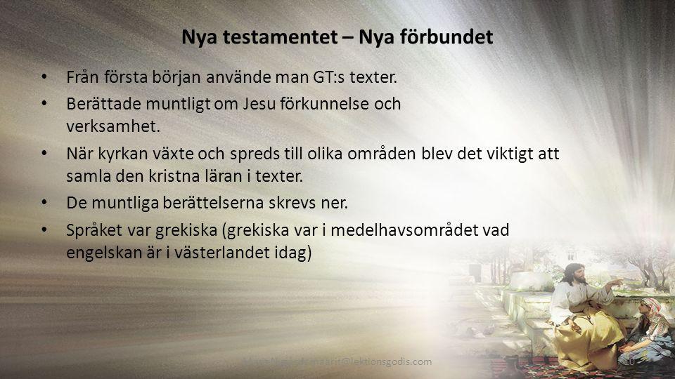 Nya testamentet – Nya förbundet Från första början använde man GT:s texter.