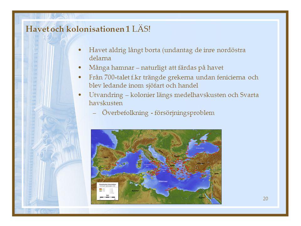 Marit Nygårds 200420 Havet och kolonisationen 1 LÄS! Havet aldrig långt borta (undantag de inre nordöstra delarna Många hamnar – naturligt att färdas