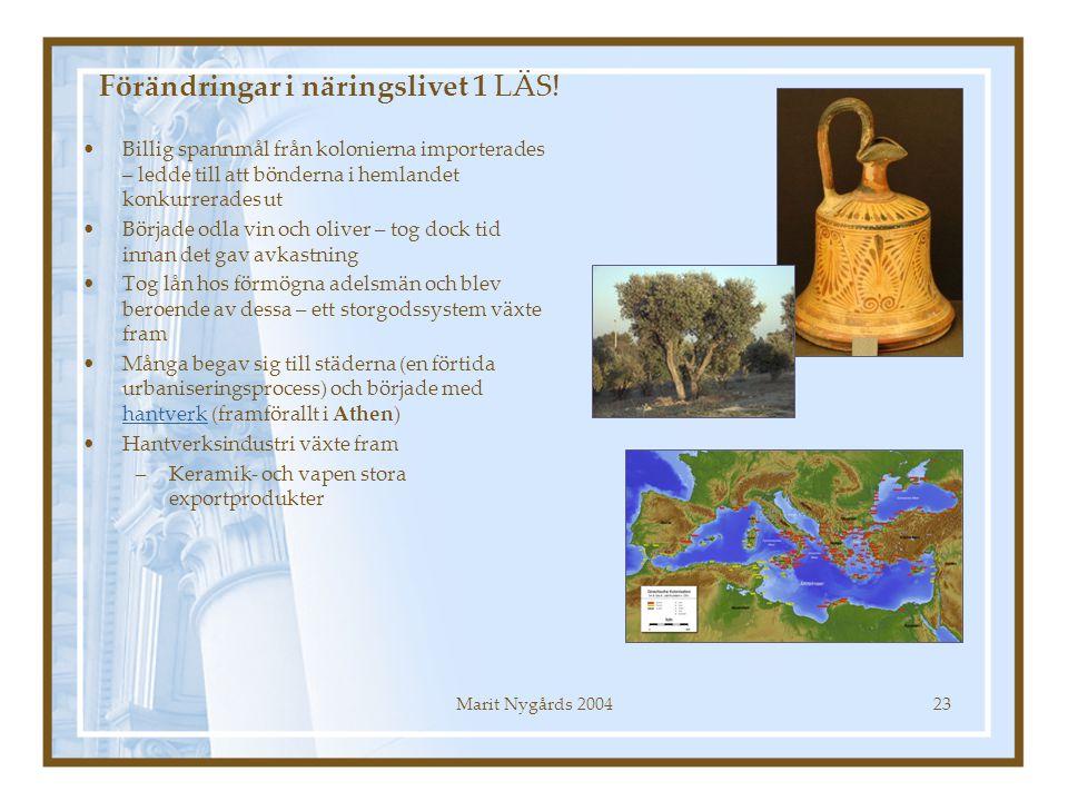 Marit Nygårds 200423 Förändringar i näringslivet 1 LÄS! Billig spannmål från kolonierna importerades – ledde till att bönderna i hemlandet konkurrerad