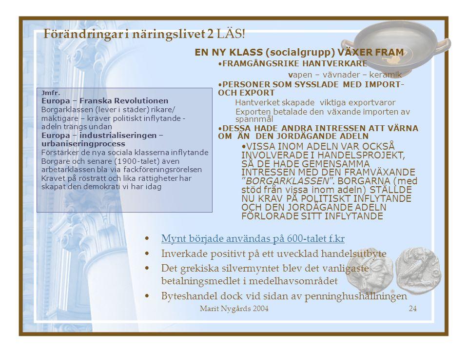 Marit Nygårds 200424 EN NY KLASS (socialgrupp) VÄXER FRAM FRAMGÅNGSRIKE HANTVERKARE vapen – vävnader – keramik PERSONER SOM SYSSLADE MED IMPORT- OCH E