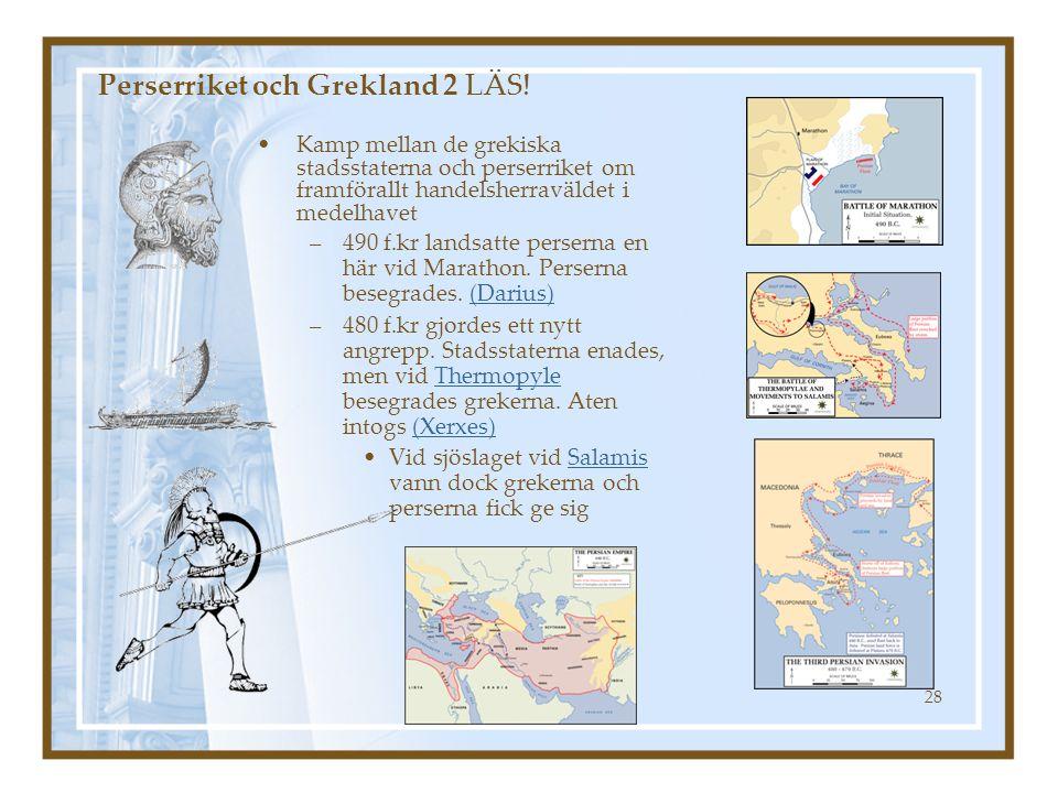 Marit Nygårds 200428 Perserriket och Grekland 2 LÄS! Kamp mellan de grekiska stadsstaterna och perserriket om framförallt handelsherraväldet i medelha