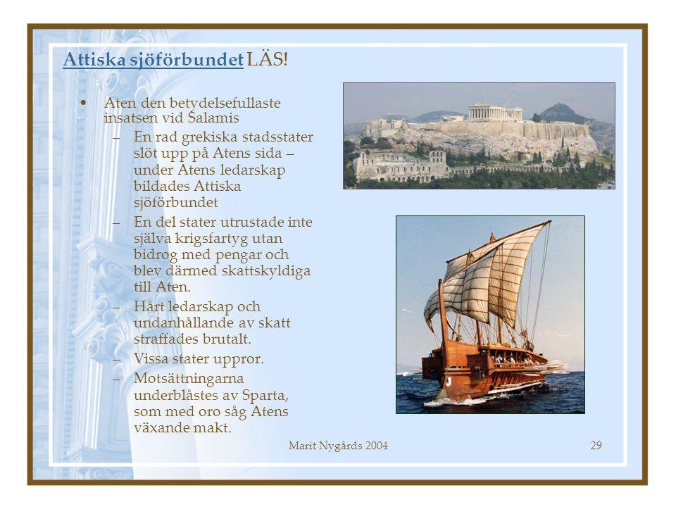 Marit Nygårds 200429 Attiska sjöförbundetAttiska sjöförbundet LÄS! Aten den betydelsefullaste insatsen vid Salamis –En rad grekiska stadsstater slöt u