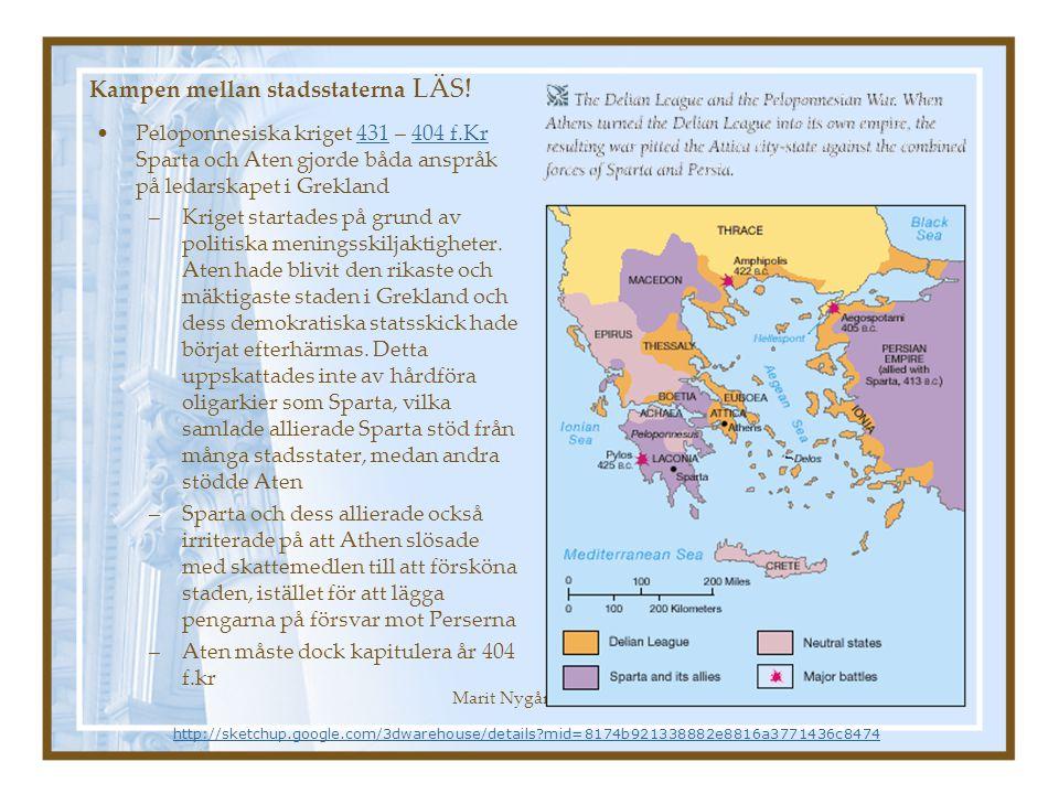 Marit Nygårds 200430 Kampen mellan stadsstaterna LÄS! Peloponnesiska kriget 431 – 404 f.Kr Sparta och Aten gjorde båda anspråk på ledarskapet i Grekla