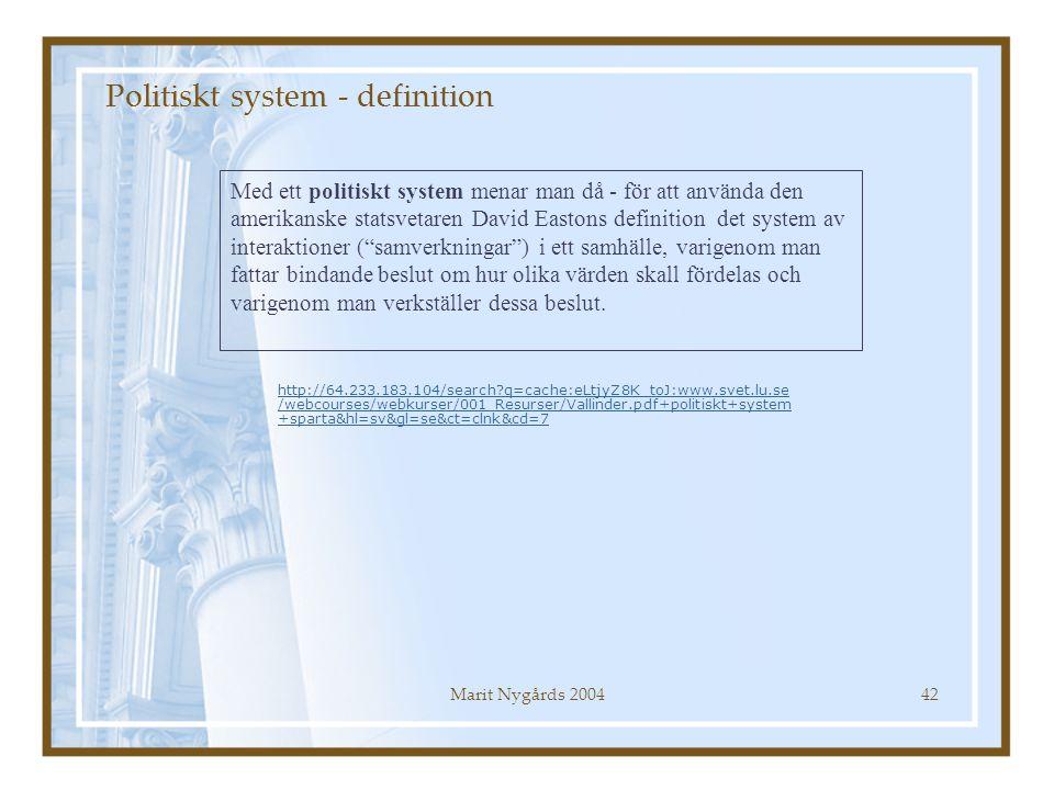 Marit Nygårds 200442 Politiskt system - definition Med ett politiskt system menar man då - för att använda den amerikanske statsvetaren David Eastons