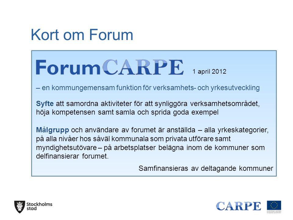 Kort om Carpe 2 1 april 2012 – 30 juni 2014 – utvecklingsprojekt inom 23 kommuner och 2 företag i Stockholms län Delfinansieras av ESF Lärande och vardagsutveckling Fyra valbara delprojekt Nationell samverkan (och samordning?) Projekt