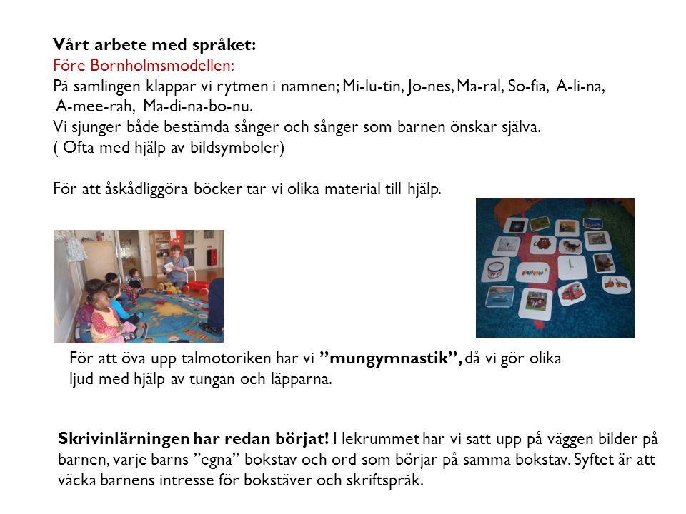 """Skrivinlärningen har redan börjat! I lekrummet har vi satt upp på väggen bilder på barnen, varje barns """"egna"""" bokstav och ord som börjar på samma boks"""