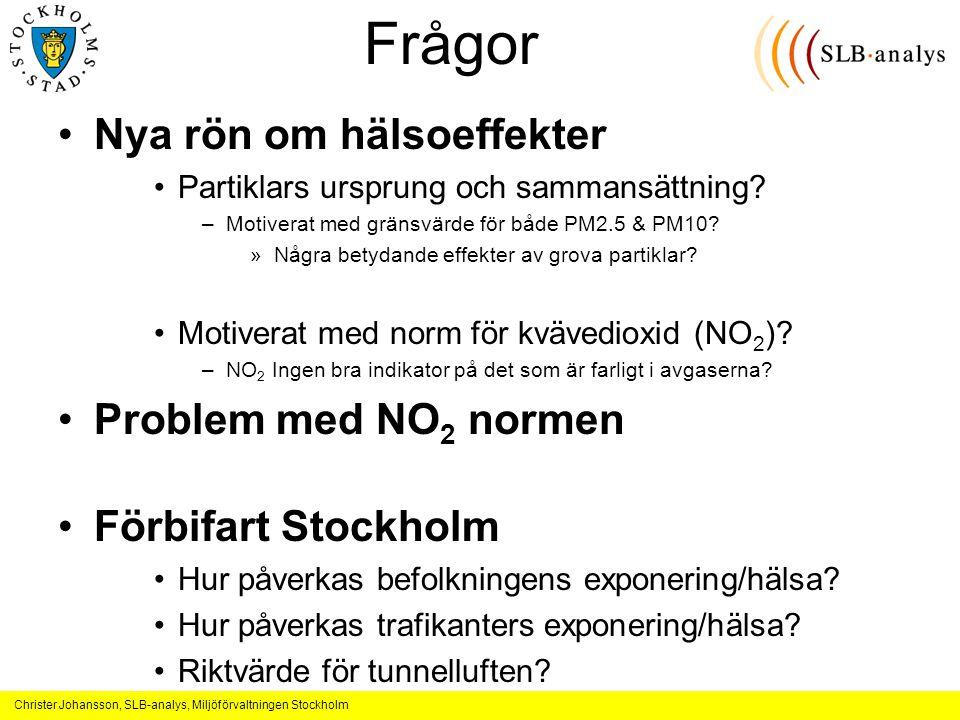 Christer Johansson, SLB-analys, Miljöförvaltningen Stockholm Frågor Nya rön om hälsoeffekter Partiklars ursprung och sammansättning.