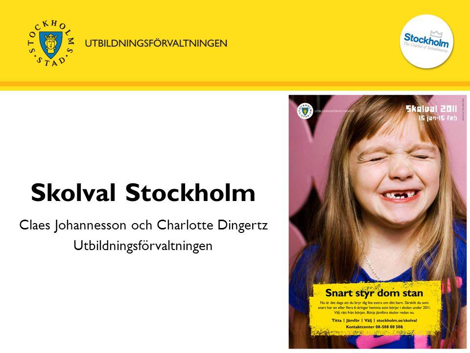 Skolval Stockholm Claes Johannesson och Charlotte Dingertz Utbildningsförvaltningen