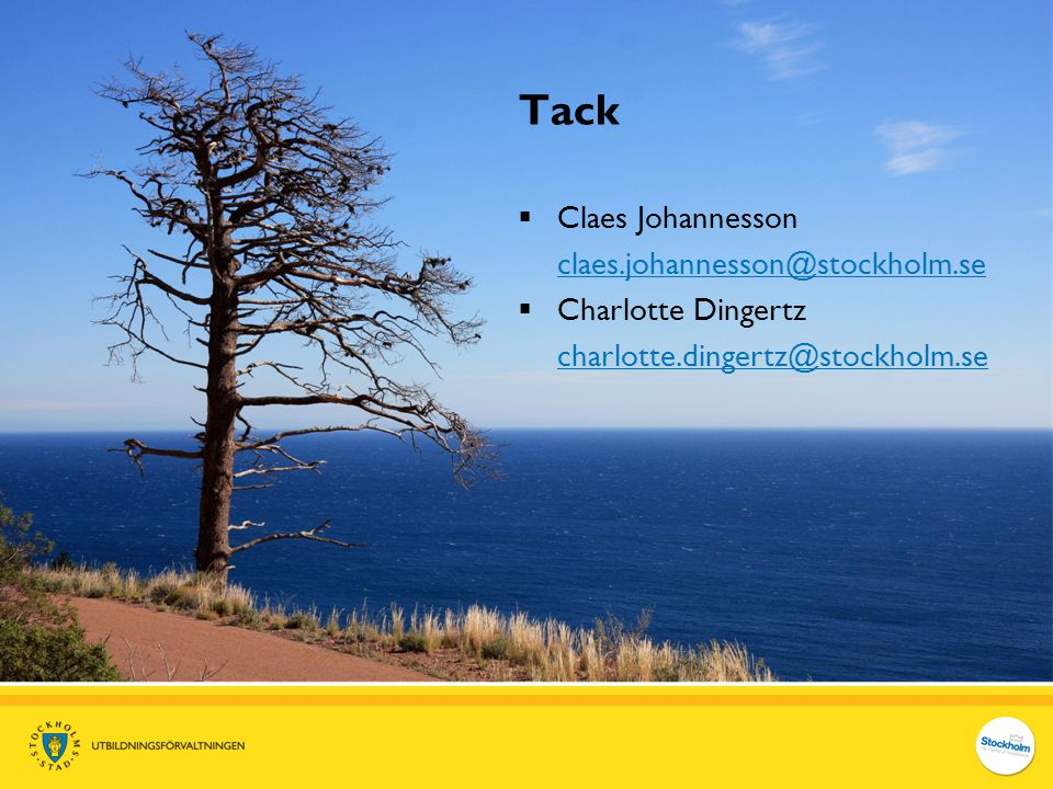 Tack  Claes Johannesson claes.johannesson@stockholm.se claes.johannesson@stockholm.se  Charlotte Dingertz charlotte.dingertz@stockholm.se charlotte.
