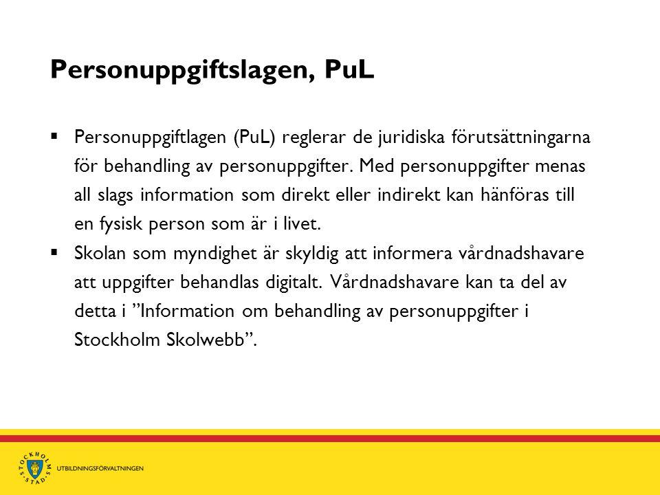 Personuppgiftslagen, PuL  Personuppgiftlagen (PuL) reglerar de juridiska förutsättningarna för behandling av personuppgifter. Med personuppgifter men