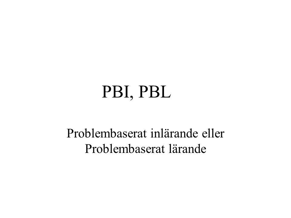 PBI, PBL Problembaserat inlärande eller Problembaserat lärande