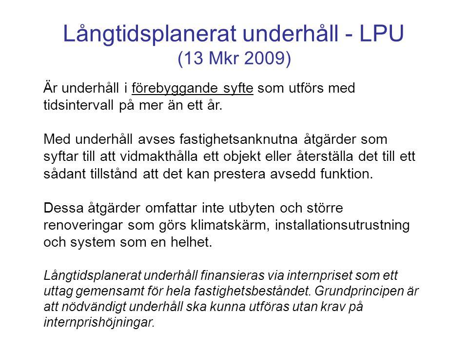 Långtidsplanerat underhåll - LPU (13 Mkr 2009) Är underhåll i förebyggande syfte som utförs med tidsintervall på mer än ett år. Med underhåll avses fa
