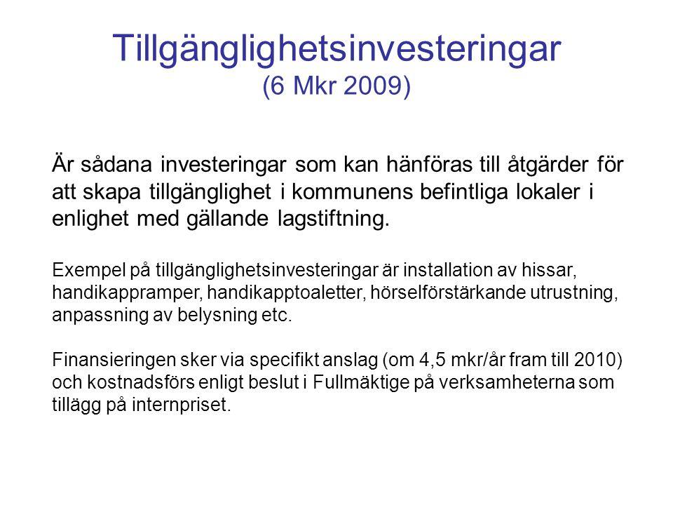 Tillgänglighetsinvesteringar (6 Mkr 2009) Är sådana investeringar som kan hänföras till åtgärder för att skapa tillgänglighet i kommunens befintliga l