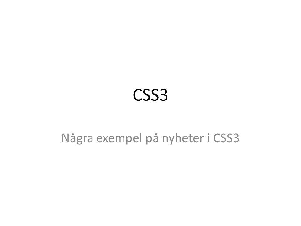 CSS3 Några exempel på nyheter i CSS3
