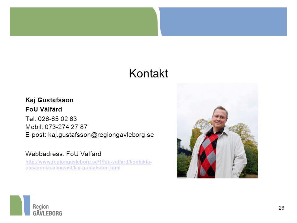 Kontakt Kaj Gustafsson FoU Välfärd Tel: 026-65 02 63 Mobil: 073-274 27 87 E-post: kaj.gustafsson@regiongavleborg.se Webbadress: FoU Välfärd http://www
