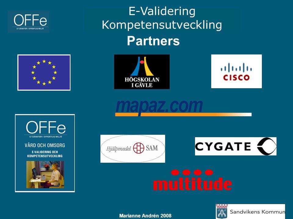 E-Validering Kompetensutveckling Marianne Andrén 2008 Validering Validate – eng.